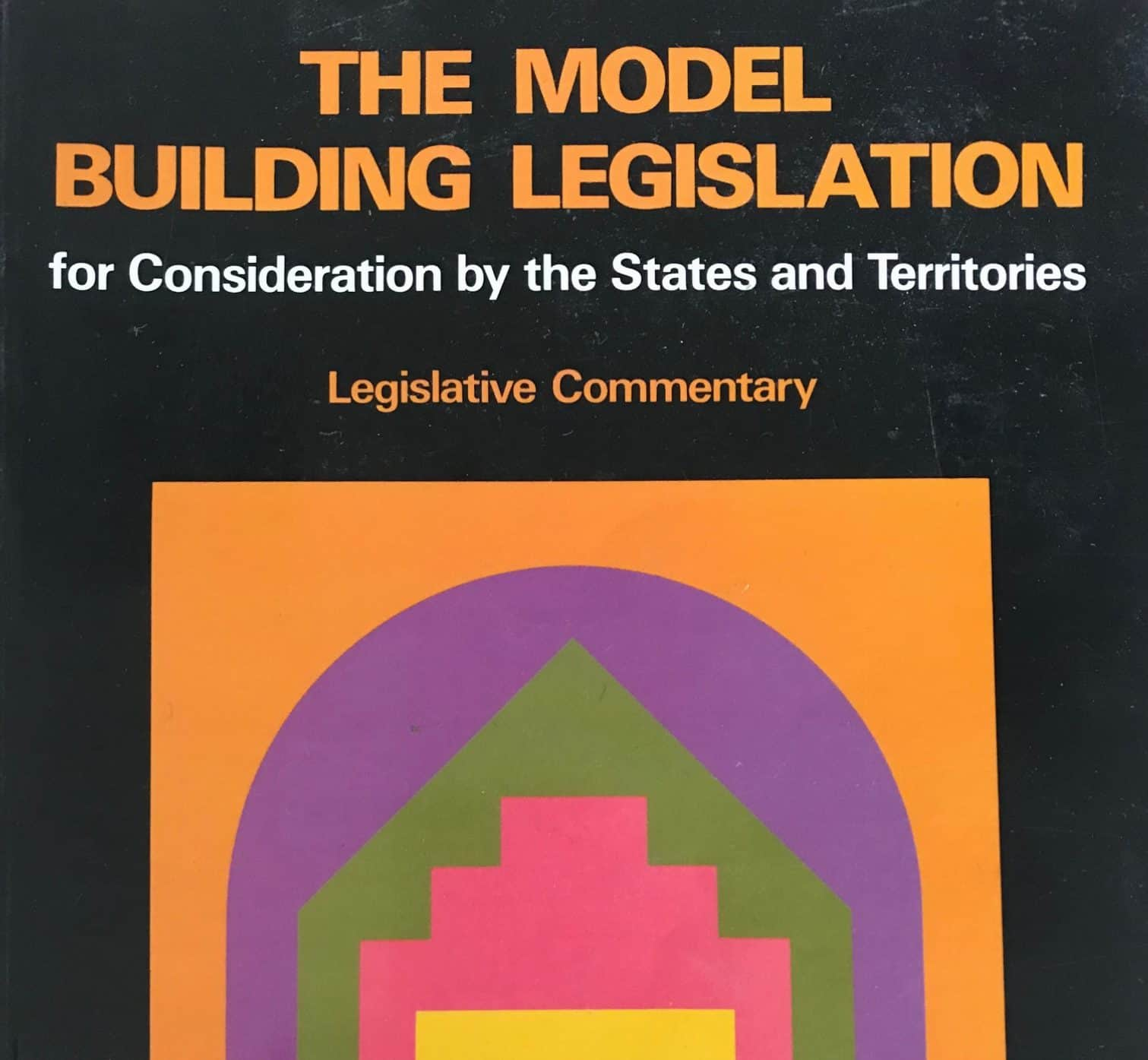 The Model Building Act in Australia  – The Regulatory Template that Overhauled Liability Regimes Not Limited to Joint and Several Liability in the Early 1990s