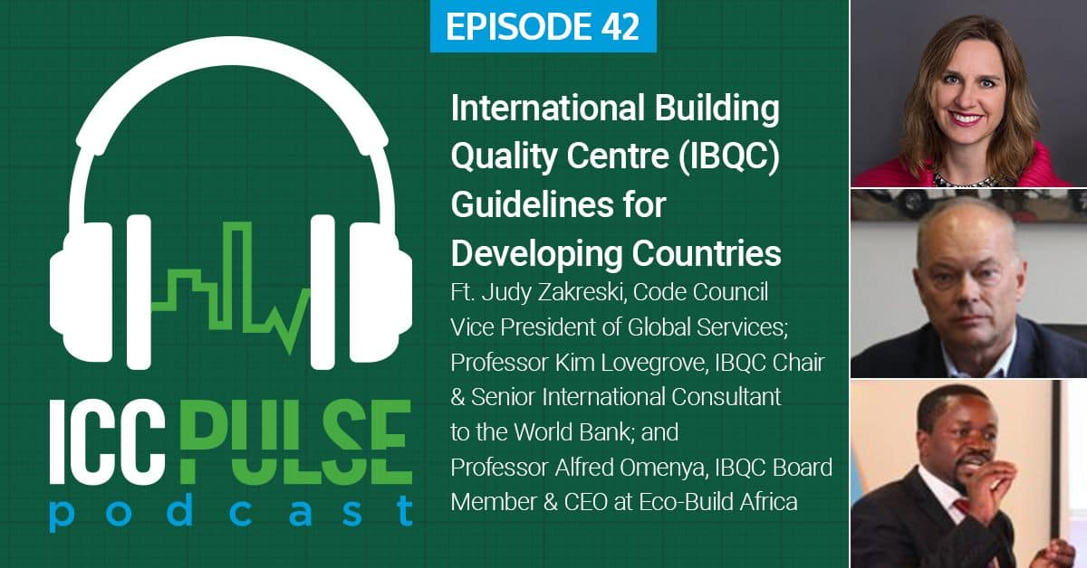 ICC Pulse Podcast Episode 42: International Building Quality Centre (IBQC) Guidelines for Developing Countries – Transcript
